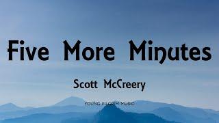 Scott McCreery - Five More Minutes (Lyrics)