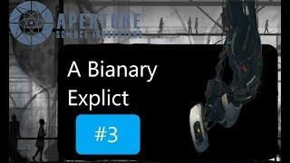"""A Bianary Explict"" - Portal 2 [Ep.3, Chapters 5-6]"