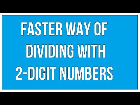 Faster Way Of Dividing With 2 Digit Numbers