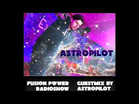 AstroPilot Guestmix for Fusion Power Radioshow #016
