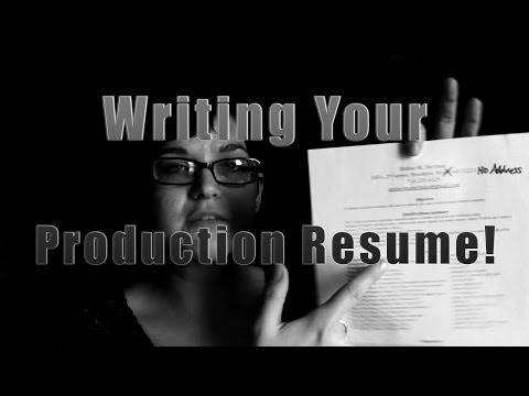 Film Industry #7 Writing a Production Resume