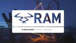 DELTA HEAVY - 'Collide' ft. Rae Hall