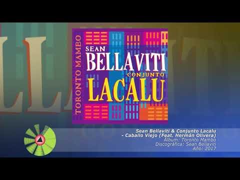 (2017) Sean Bellaviti & Conjunto Lacalu - Caballo Viejo (Feat. Hermán Olivera)