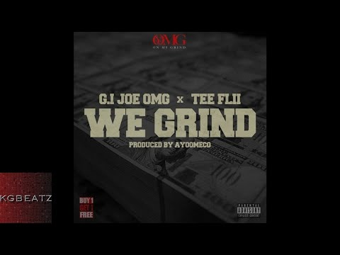 GI Joe ft. TeeFlii - We Grind [Prod. By Ayoomeco] [New 2017]
