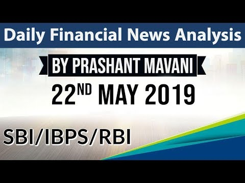 22 May 2019 Daily Financial News Analysis for SBI IBPS RBI Bank PO and Clerk