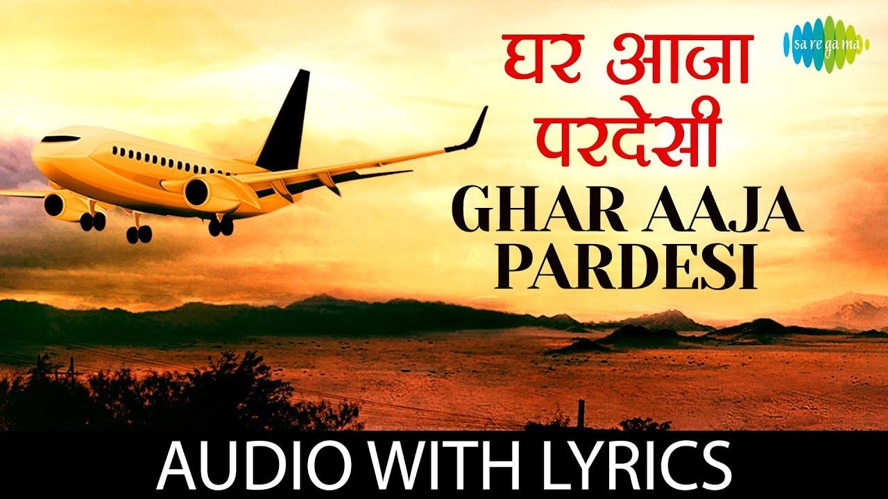 Ghar aaja pardesi bollywood song lyrics translations.