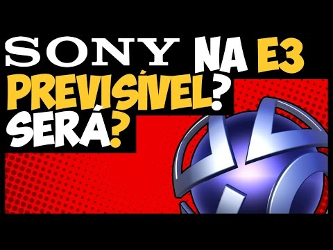 SONY na E3 2017 - PREVISÍVEL? SERÁ?