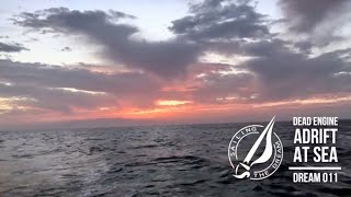 Sailing The Dream | #011 | Dead Engine Adrift at Sea