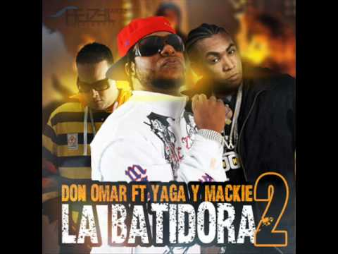 Don Omar Ft. Yaga & Mackie - La Batidora 2 (Original)(Official) (+ Link)
