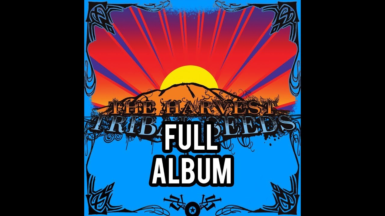 Tribal Seeds - The Harvest *FULL ALBUM* - YouTube