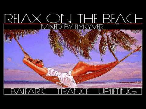 Dj Flykyver - Relax on the Beach 2016 (Balearic & Trance)