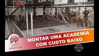 COMO MONTAR UMA ACADEMIA COM CUSTO BAIXO - #17 / Personal na Prática I Rodrigo Assi