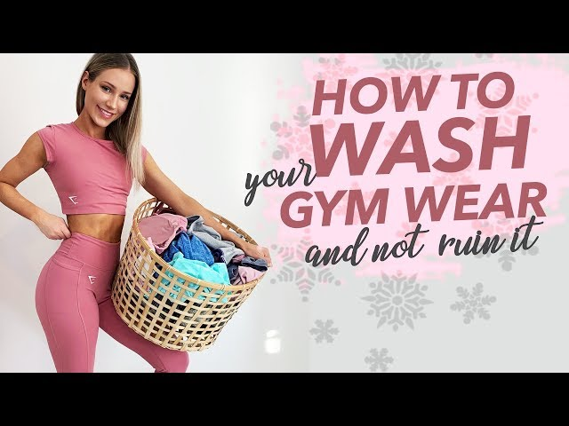 17d58b02ee2b87 HOW TO KEEP ACTIVEWEAR LOOKING FRESH & NEW | Wash workout clothes right!  Gymshark,