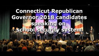 CT Republican Governor candidates on School Security plan