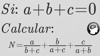 Si a+b+c=0 calcular a/(b+c) + b/(a+c) + c/(a+b)