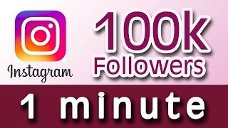 Get 100k followers on instagram in a minute