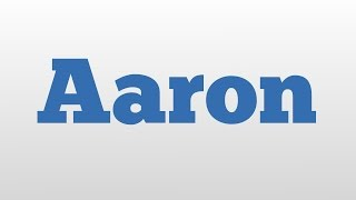 Aaron meaning and pronunciation