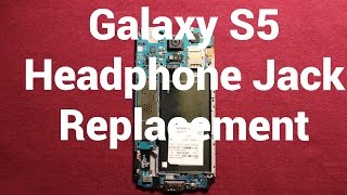 Galaxy S5 Headphone Audio Jack Replacement How To Change