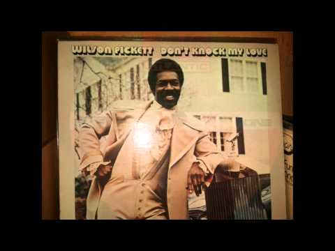 Wilson Pickett - Don't Knock My Love Pt 1 (1971)