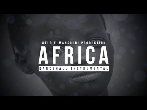 "Dancehall Instrumental -2018 ""AFRICA"" (Prod By. Weld Elmansouri Production)"