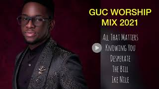 GUC Worship Mix 2021 - GUC Songs   The Message Album