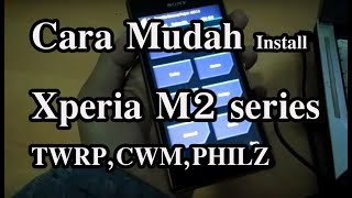 HOW TO Install Recovery Xperia M2 Series  | c