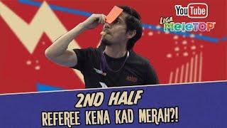 Referee beri kad merah kepada diri sendiri? | 2nd Half | Lauk FC Vs Avengers Malaychia I MeleTOP
