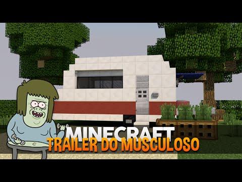Minecraft: Construindo o Trailer do Musculoso (Apenas um Show/Regular Show)