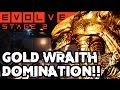 GOLD WRAITH DOMINATION!! EPIC STAGE TWO MATCHES!! Evolve Gameplay Walkthrough (PC 1080p 60fps)