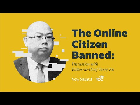 The Online Citizen Banned: Discussion with Editor-in-Chief Terry Xu