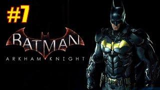 Прохождение Batman Arkham Knight. Часть #7