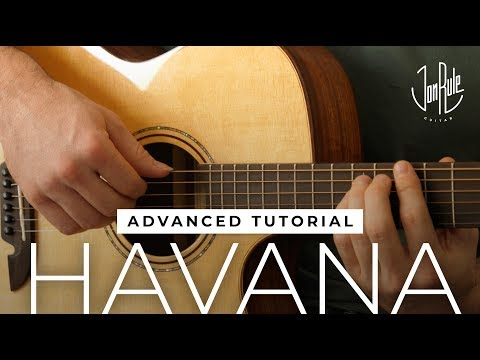 How to Play Havana  Camila Cabello  Advanced Fingerstyle Guitar Tutorial
