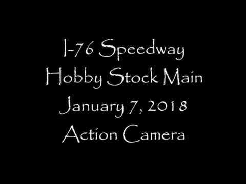I-76 Speedway Hobby Stock, Main ~ Action Camera, January 7, 2018