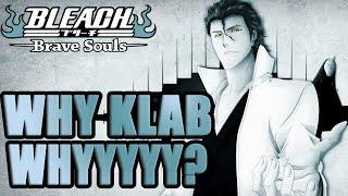 😪😪WHY OH WHY KLAB...?? 😪😪Bleach Brave Souls
