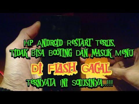 Hp Android Restart Terus, Tidak Bisa Di Flash, Ternyata ini Solusinya  !!.