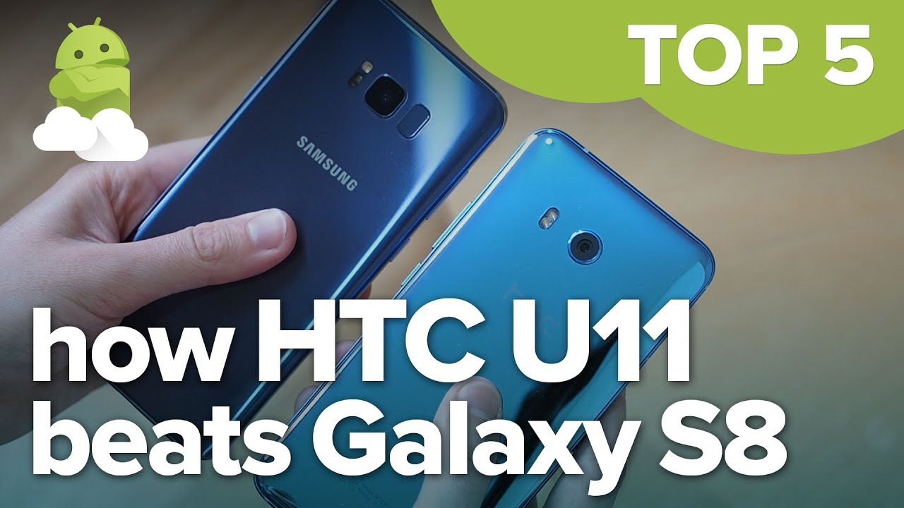 Top 5 things HTC U11 does better than the Galaxy S8 - YouTube