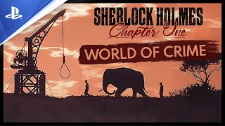 Sherlock Holmes | Chapter One - World of Crime Trailer | PS4