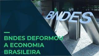 O BNDES deformou a economia brasileira