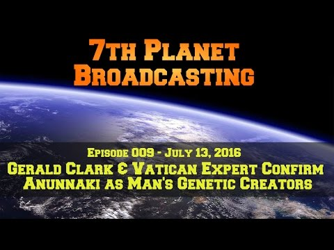 Gerald Clark and Vatican Expert Confirm Anunnaki as Man's Genetic Creators!
