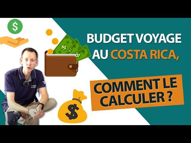 Budget voyage au Costa Rica, comment le calculer ?