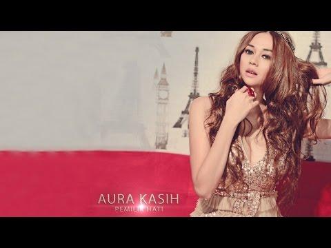 Aura Kasih - Pemilik Hati (Video Lyric)