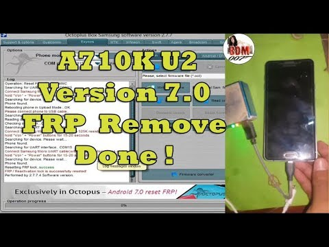 Samsung Galaxy A7(2016 )A710K U2 V7 0 FRP Lock Remove Done,A710K Version  7 0 bypass, Method 2019