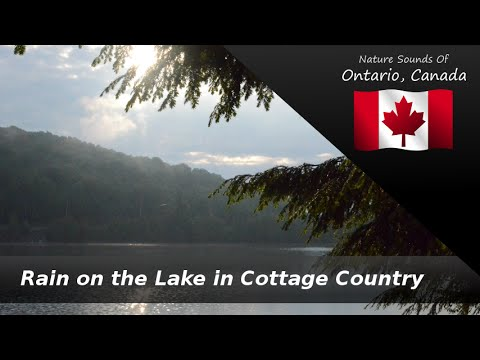 Rain on the Lake in Cottage Country - Nature Sounds - Haliburton, Ontario