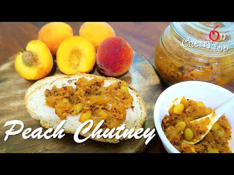 Peach Chutney - Sweet And Spicy Chutney With Peaches