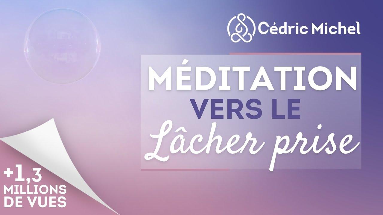 Download Méditation vers le lâcher prise avec Cédric Michel
