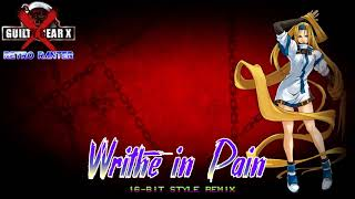 Guilty Gear X: Writhe in Pain (16-bit Style Remix)