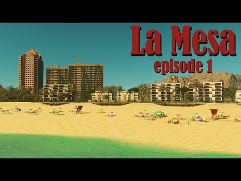 Cities Skylines: La Mesa - EP1 - Beach, Hotels, Apartments!
