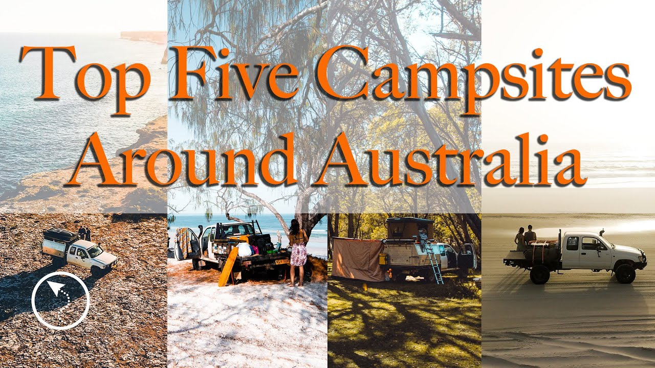 Must Visit Campsites - Our Top Five Favourite Spots from Our Big Lap