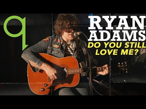 Ryan Adams - Do You Still Love Me? (LIVE)