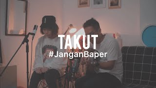#JanganBaper Vierra - Takut (Cover) feat. Ingrid Tamara